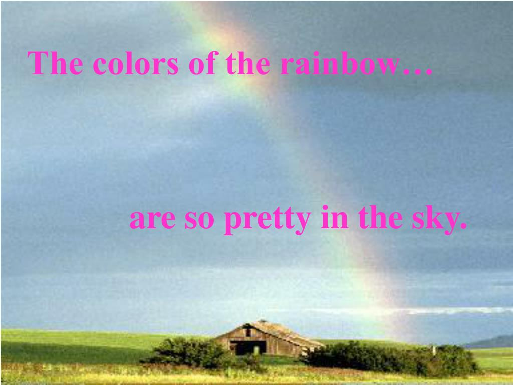 The colors of the rainbow…
