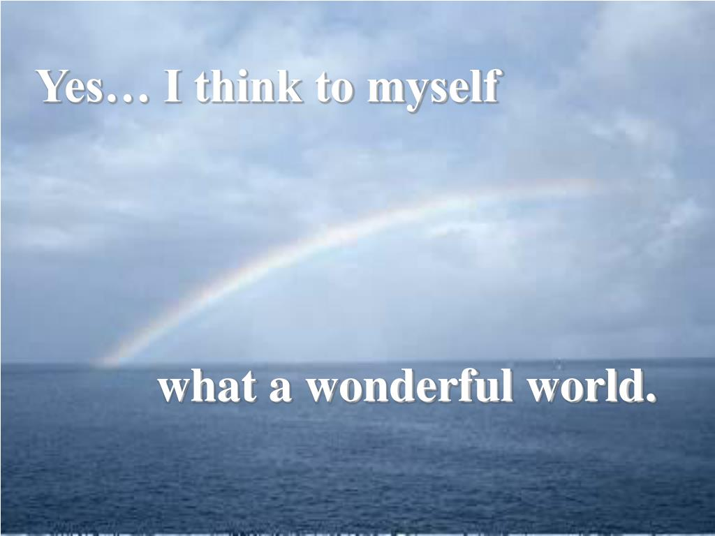 Yes… I think to myself