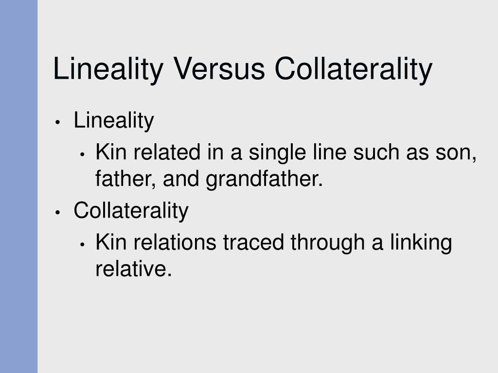 Lineality Versus Collaterality