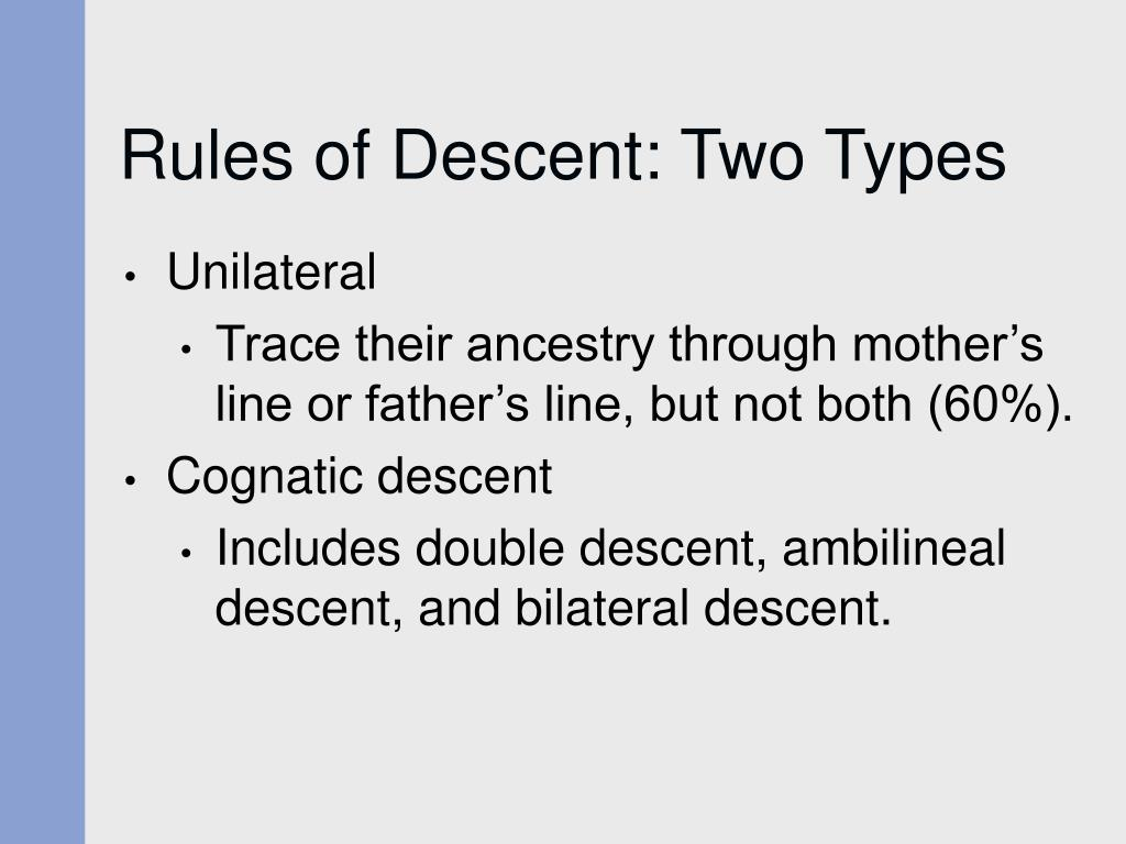 Rules of Descent: Two Types