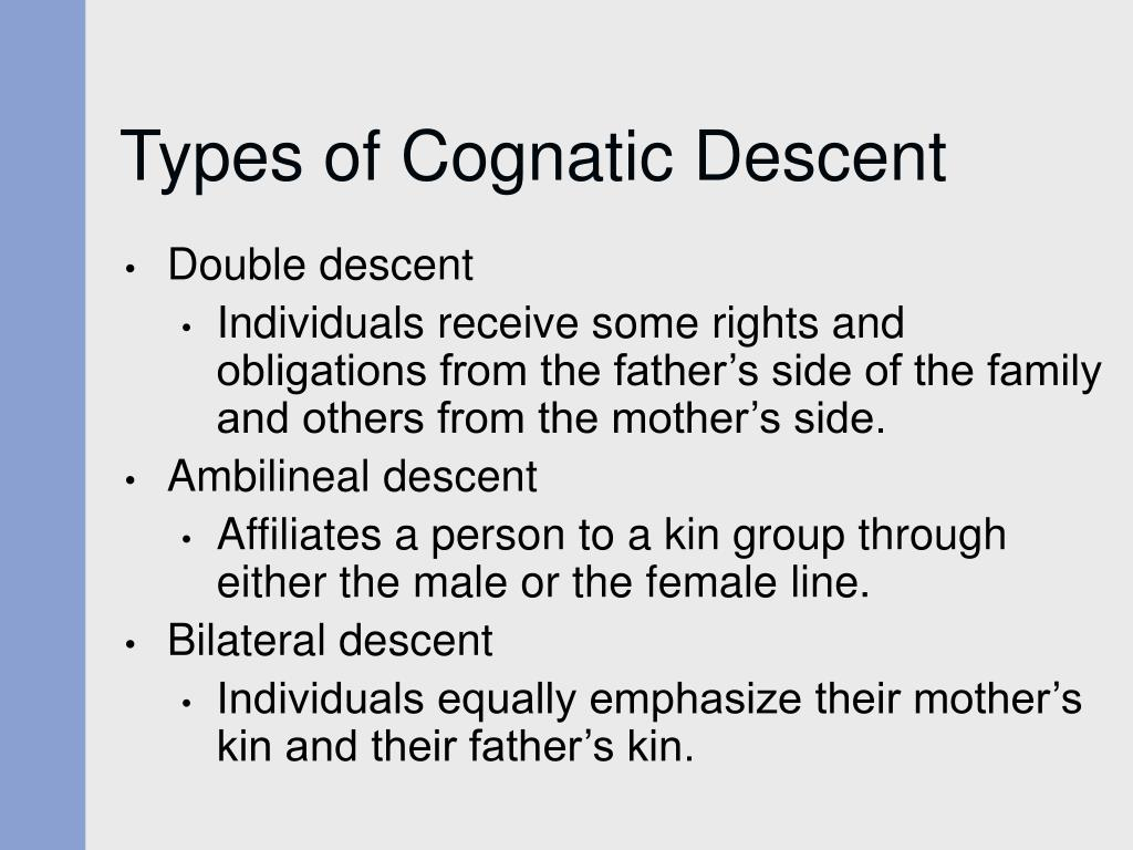 Types of Cognatic Descent