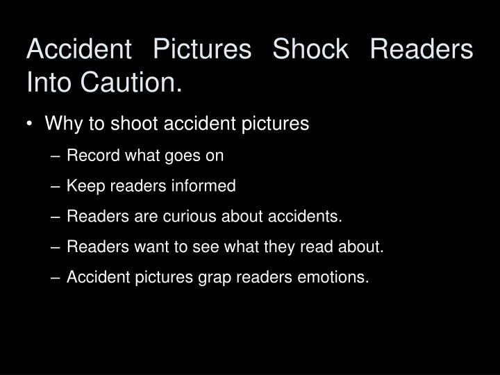 Accident Pictures Shock Readers Into Caution.