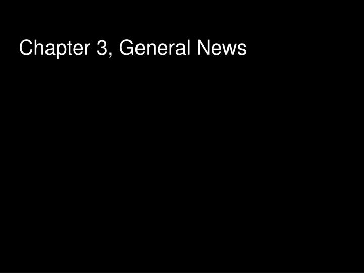 Chapter 3, General News
