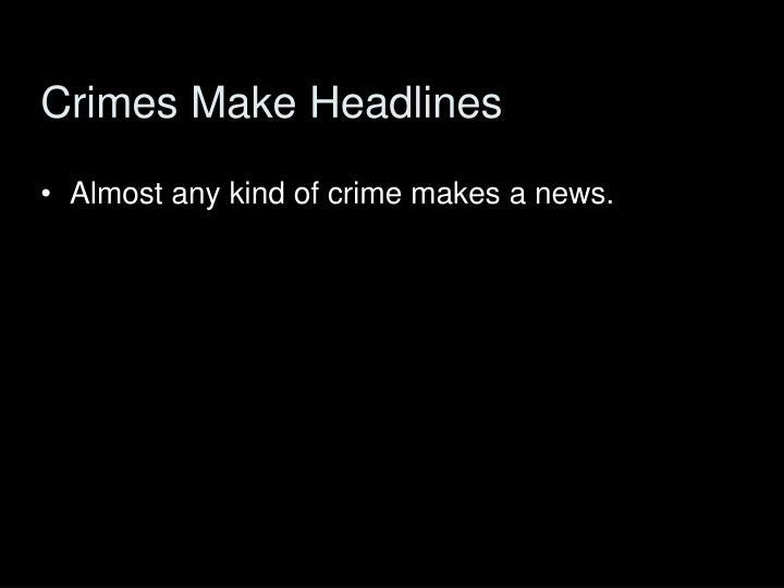 Crimes Make Headlines