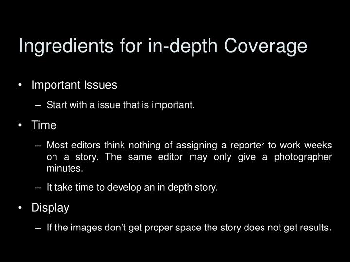 Ingredients for in-depth Coverage