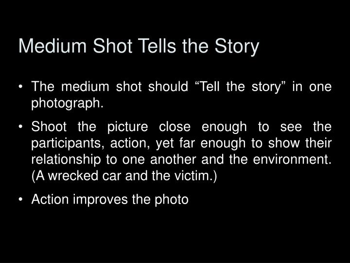 Medium Shot Tells the Story