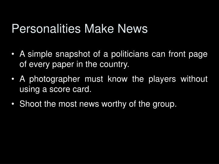 Personalities Make News
