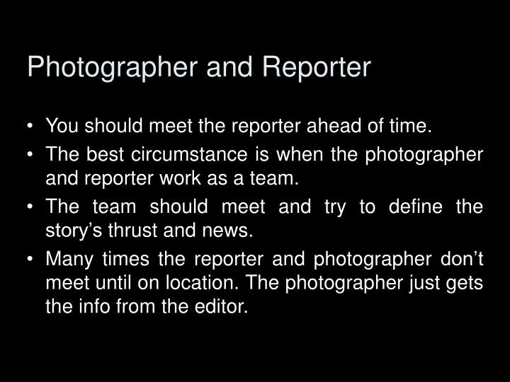 Photographer and Reporter
