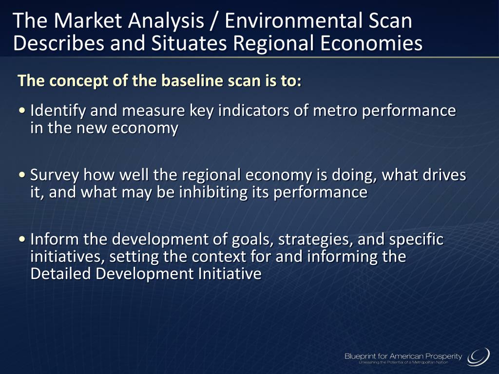 The Market Analysis / Environmental Scan Describes and Situates Regional Economies