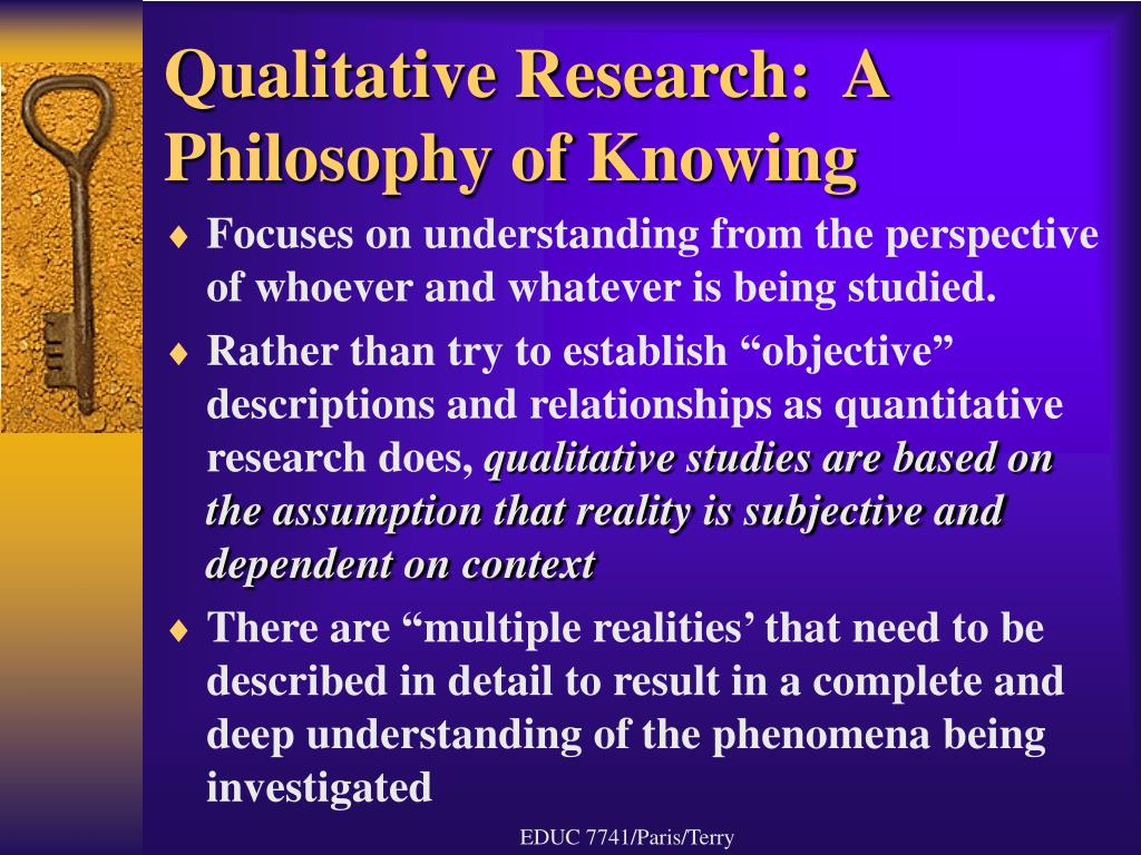 Qualitative Research:  A Philosophy of Knowing