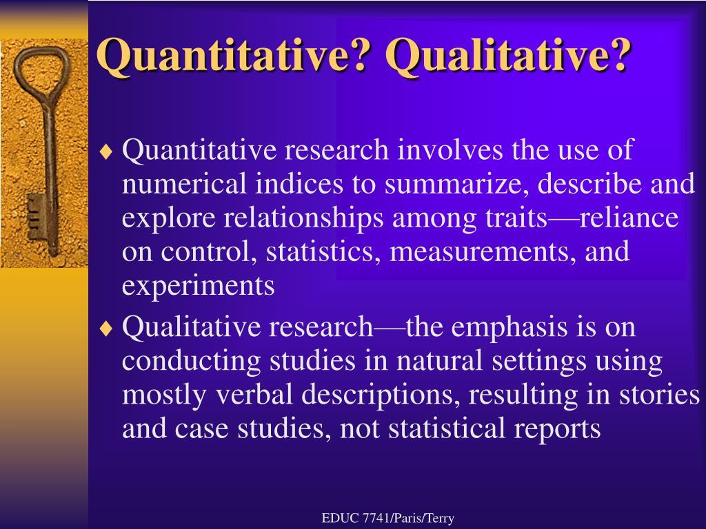 Quantitative? Qualitative?