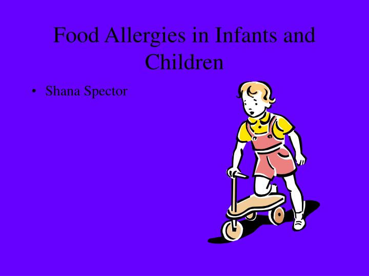 Food allergies in infants and children