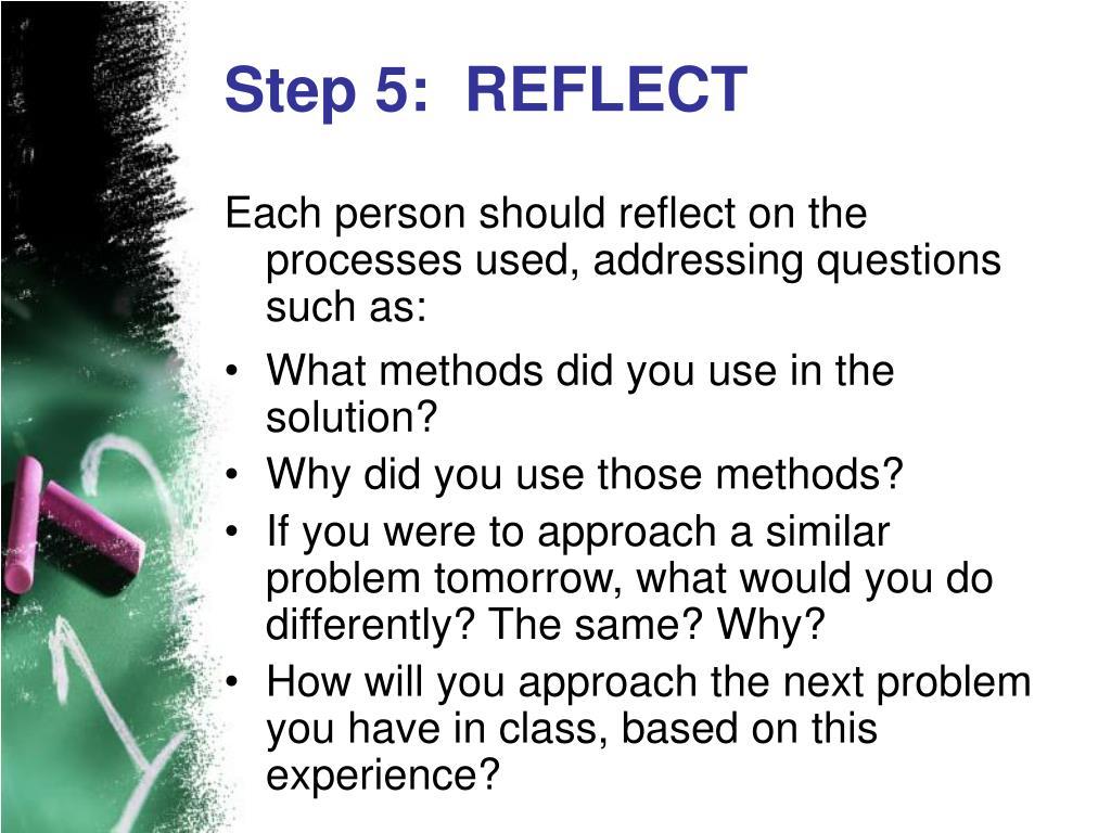 Step 5:  REFLECT