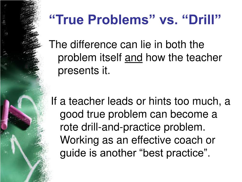 """True Problems"" vs. ""Drill"""