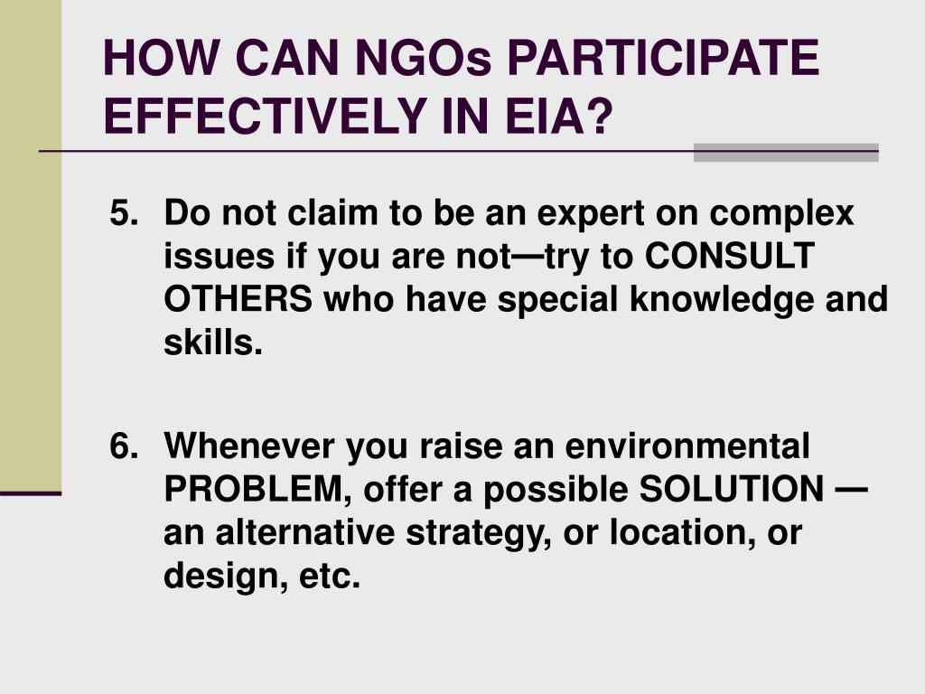 HOW CAN NGOs PARTICIPATE EFFECTIVELY IN EIA?