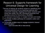 reason 6 supports framework for universal design for learning