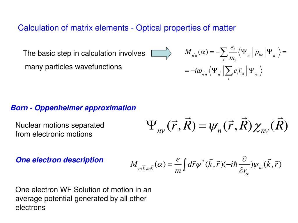 Calculation of matrix elements - Optical properties of matter