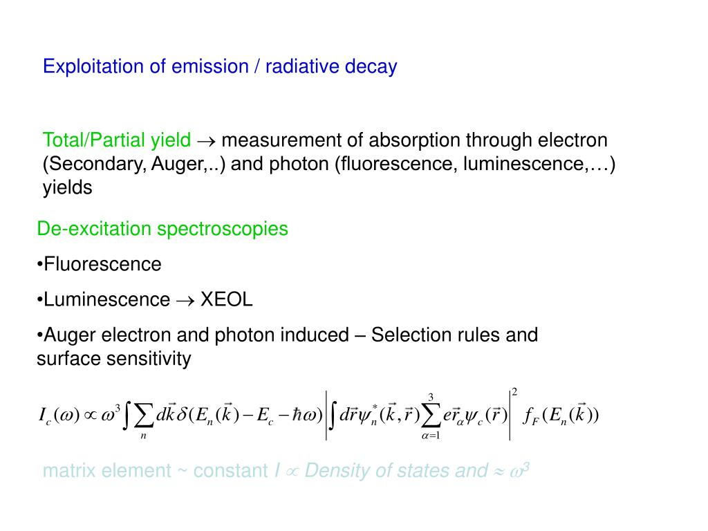 Exploitation of emission / radiative decay