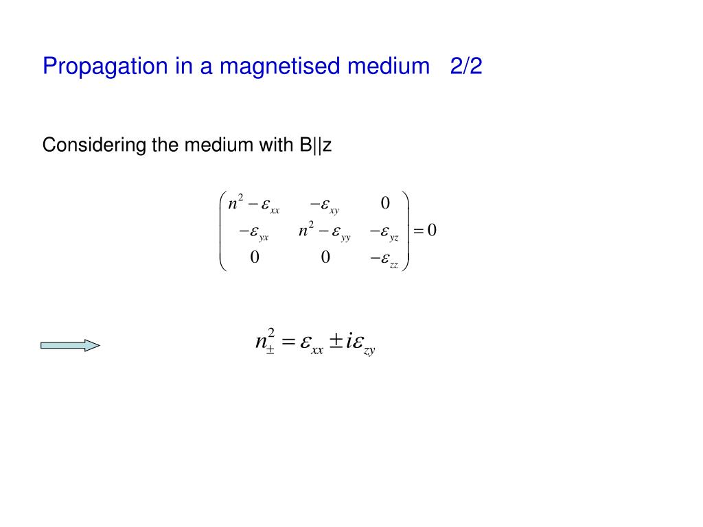 Propagation in a magnetised medium   2/2