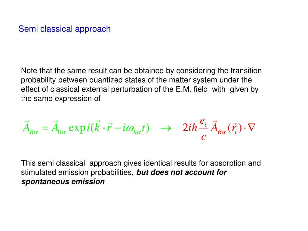 Semi classical approach