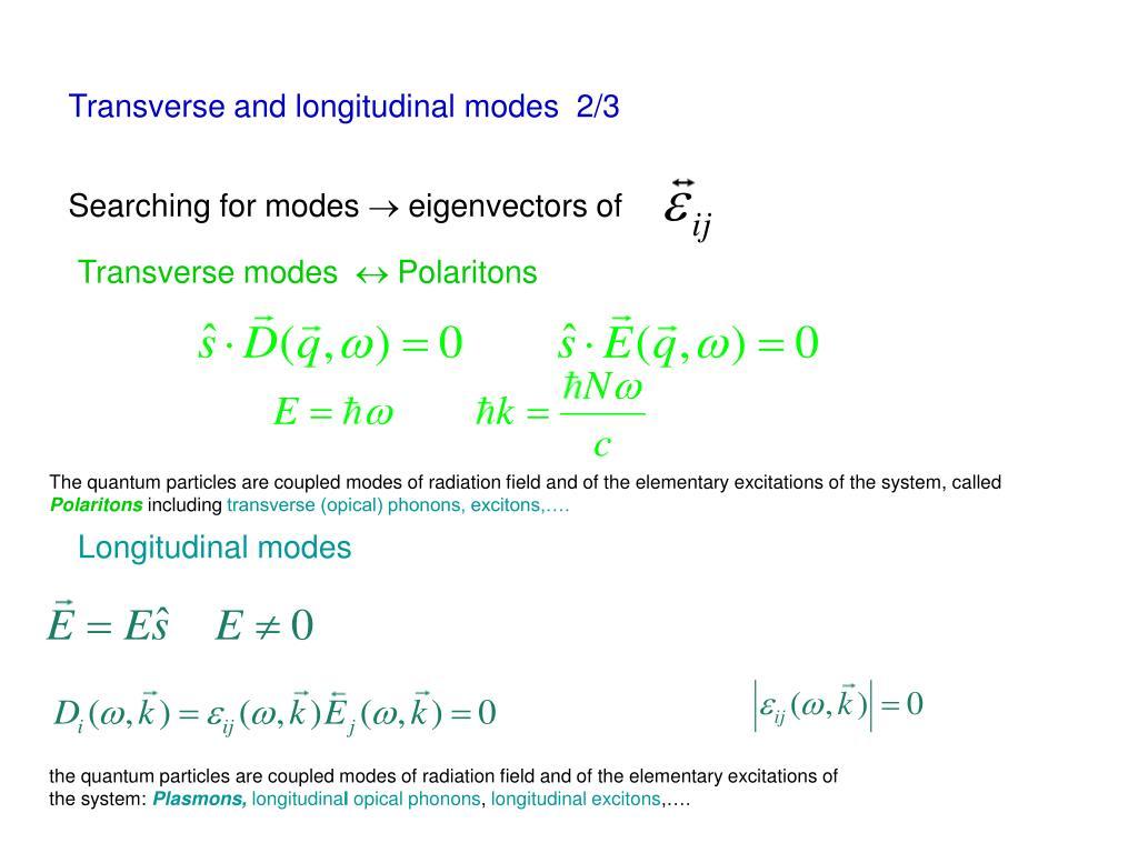 Transverse and longitudinal modes  2/3