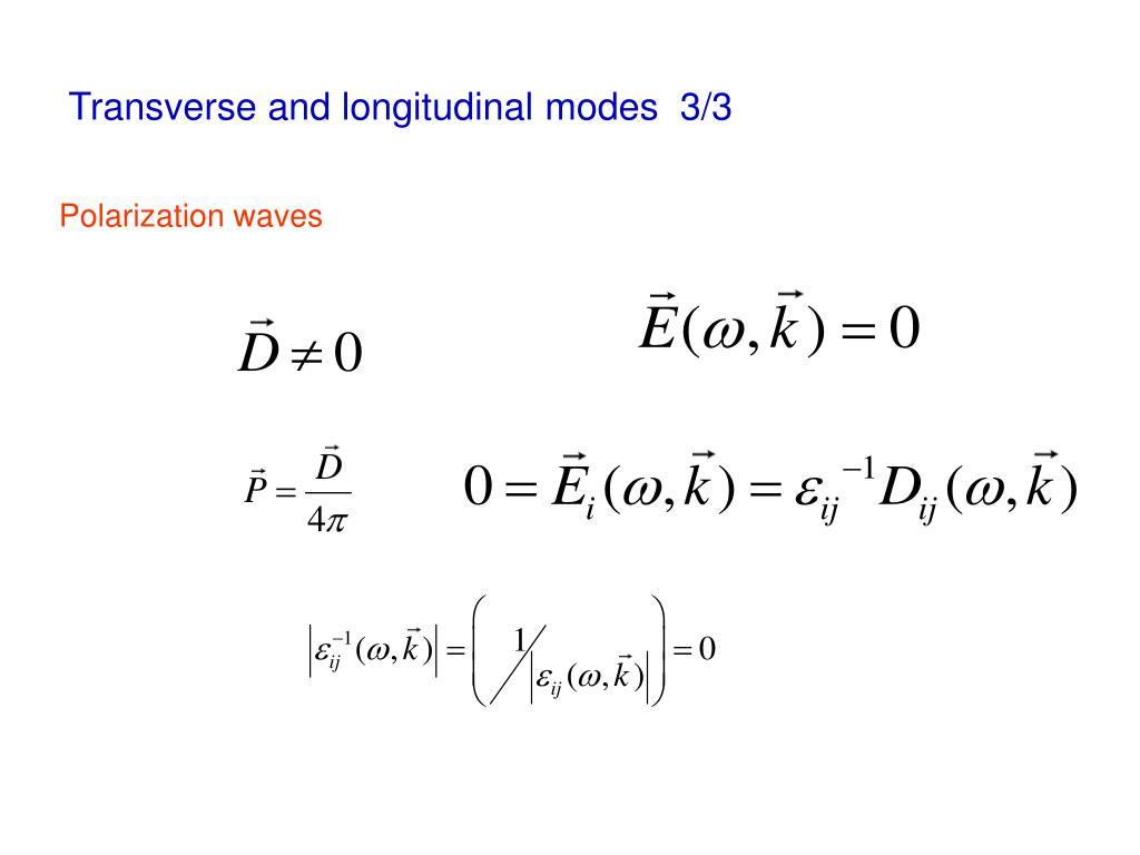 Transverse and longitudinal modes  3/3