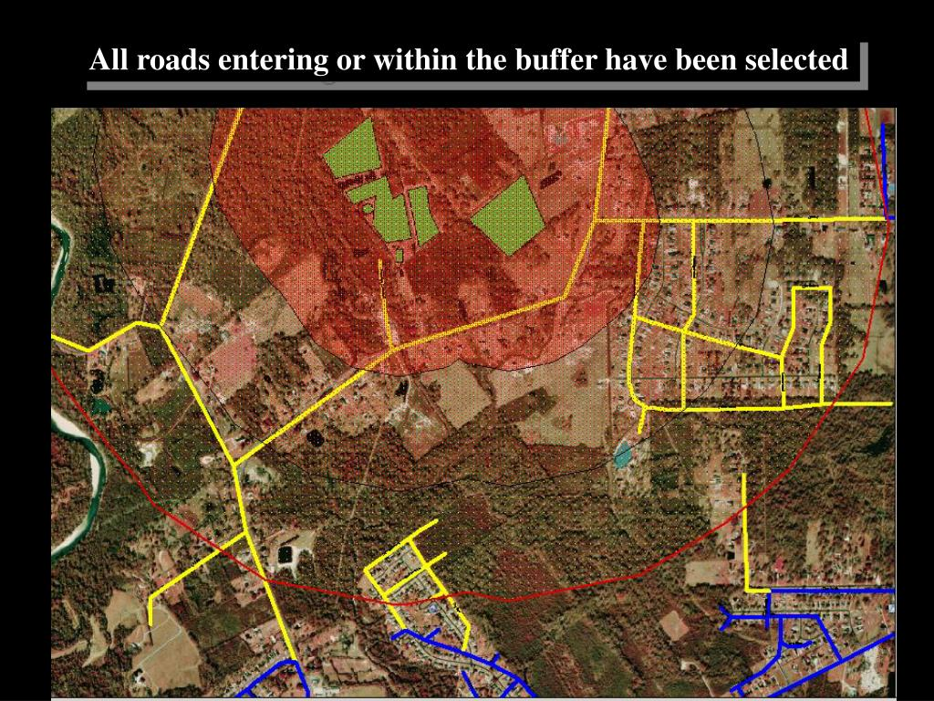All roads entering or within the buffer have been selected