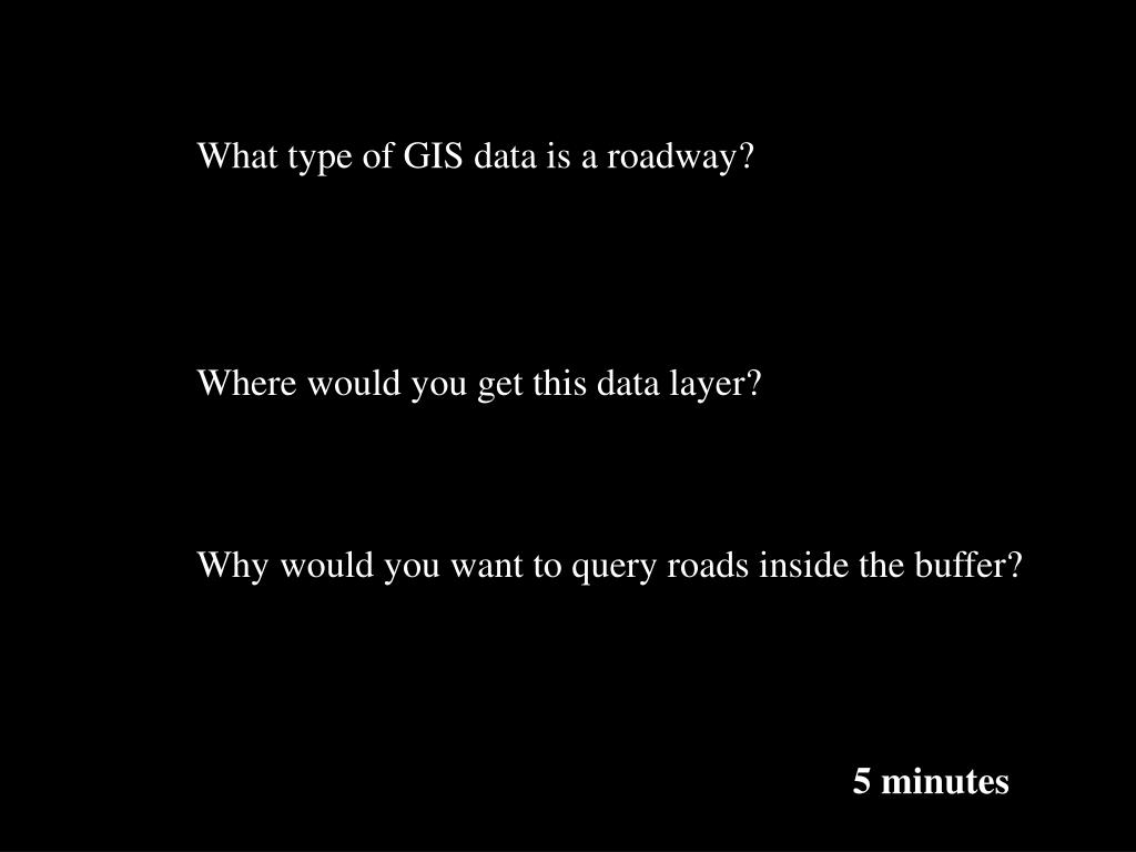 What type of GIS data is a roadway?