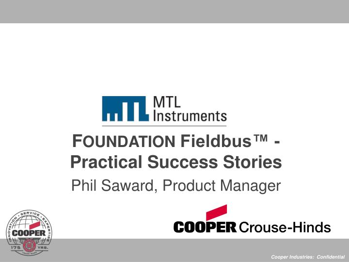 F oundation fieldbus practical success stories phil saward product manager