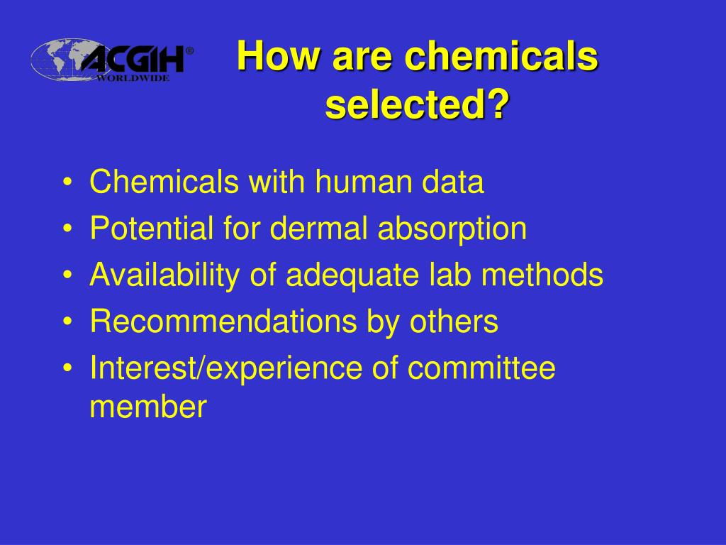 How are chemicals selected?