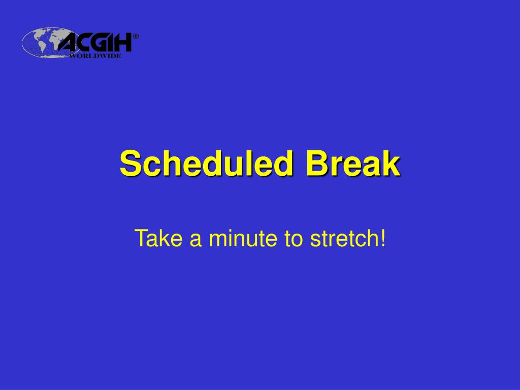 Scheduled Break