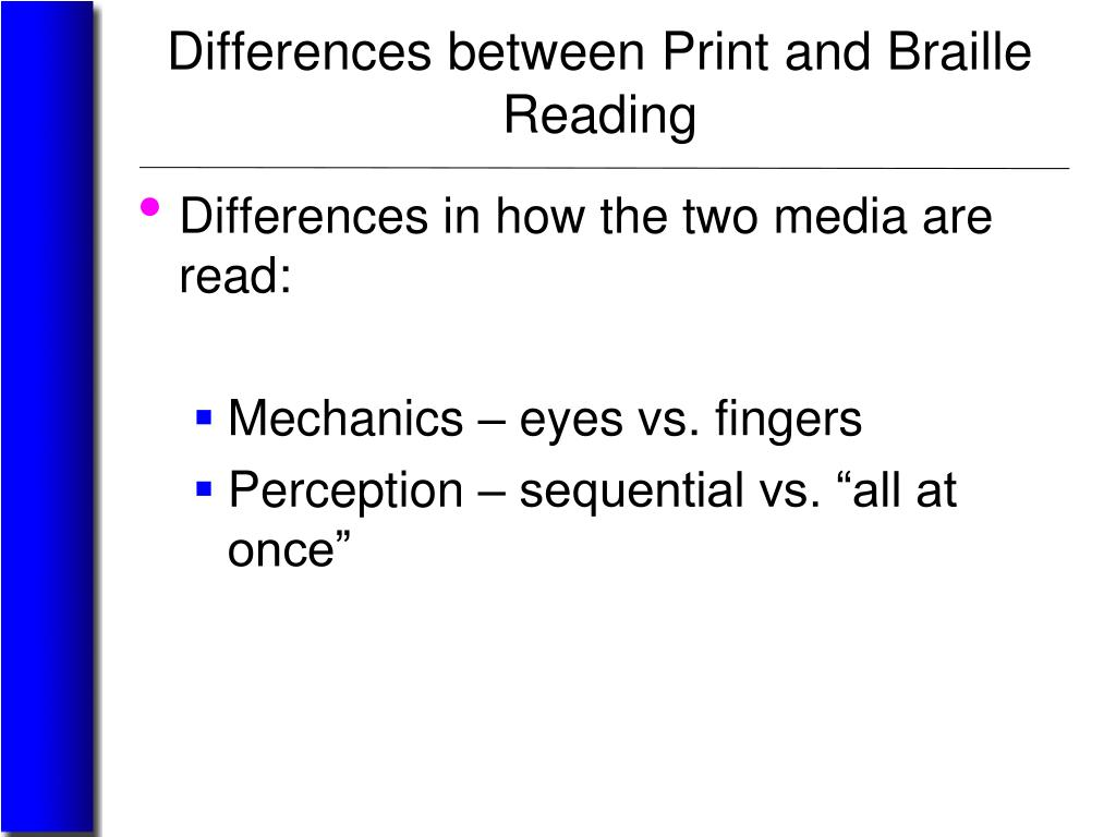 Differences between Print and Braille Reading