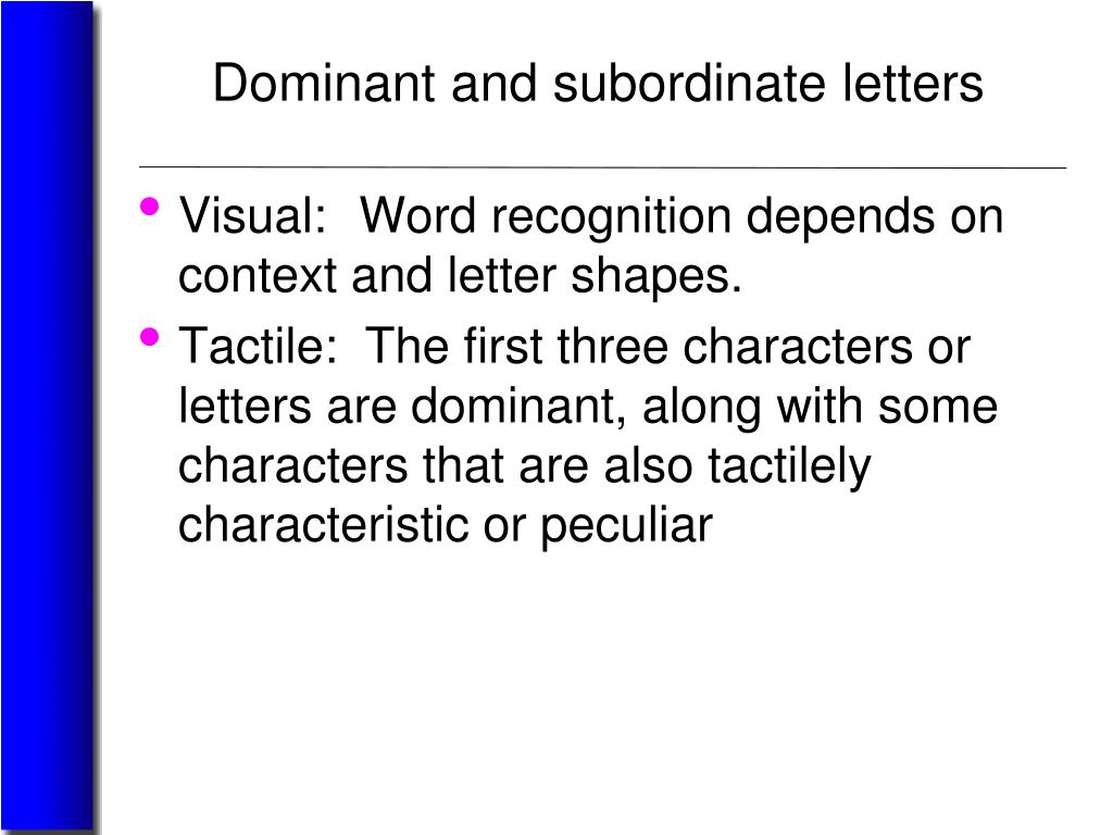 Dominant and subordinate letters