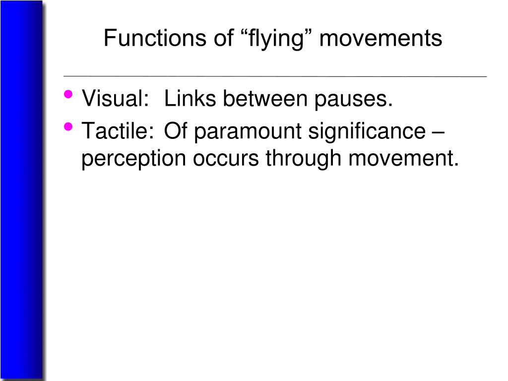 "Functions of ""flying"" movements"