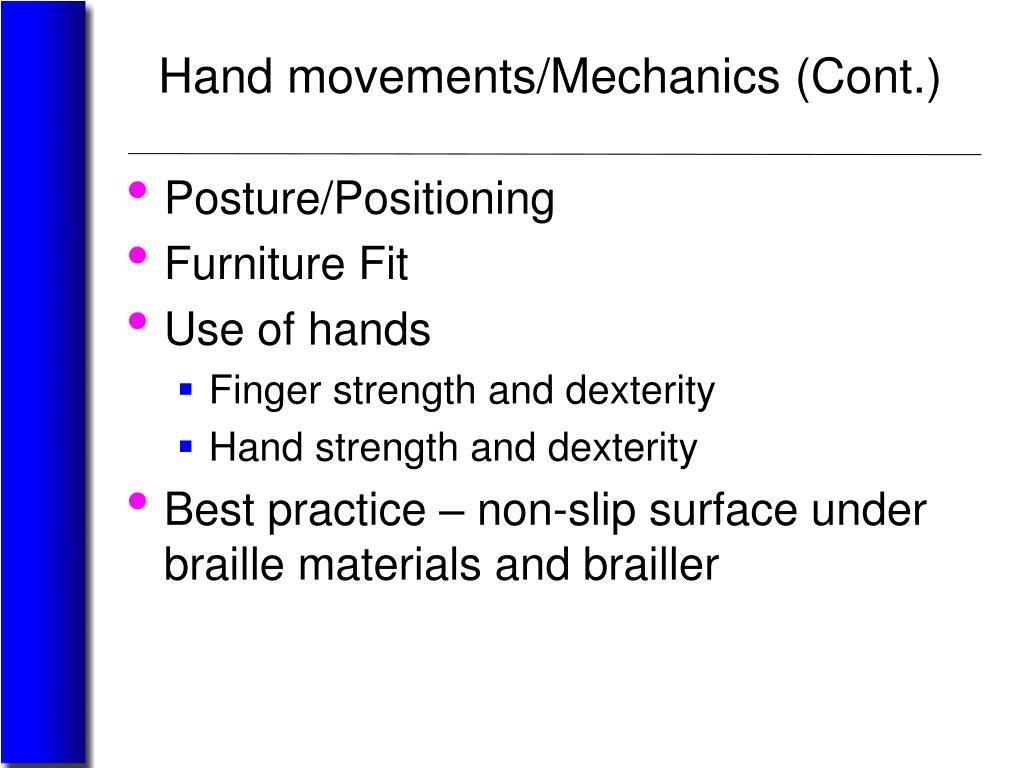 Hand movements/Mechanics (Cont.)
