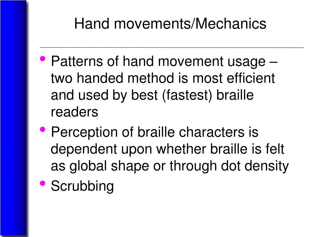 Hand movements/Mechanics