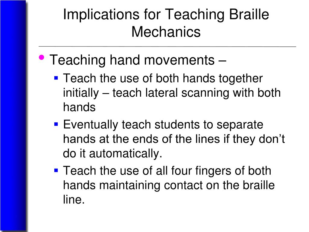 Implications for Teaching Braille Mechanics