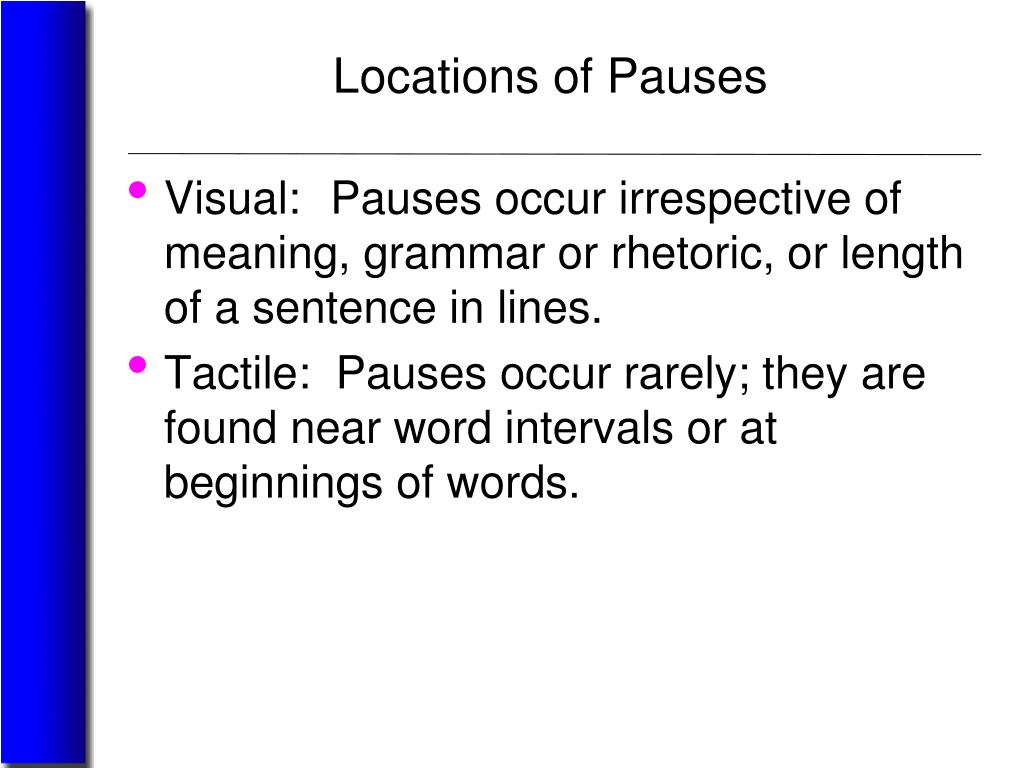 Locations of Pauses