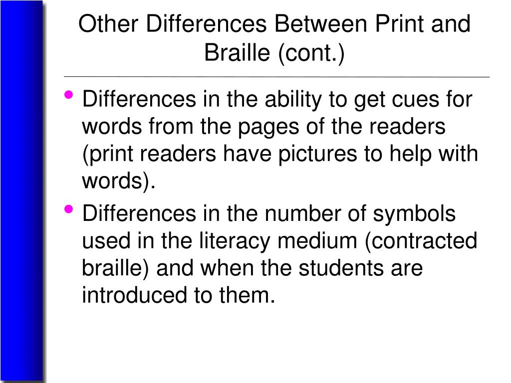 Other Differences Between Print and Braille (cont.)