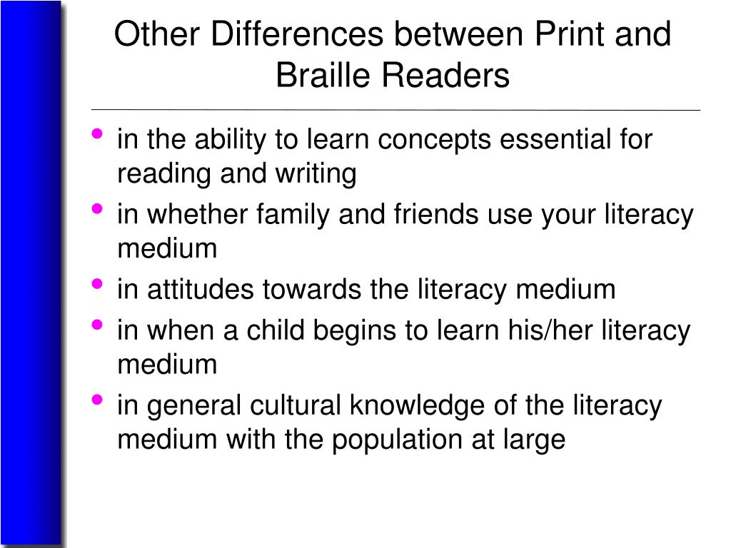 Other Differences between Print and Braille Readers