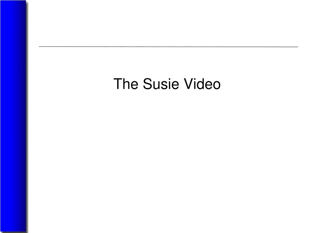 The Susie Video