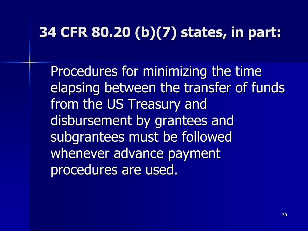 34 CFR 80.20 (b)(7) states, in part: