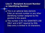 line 5 recipient account number or identifying number