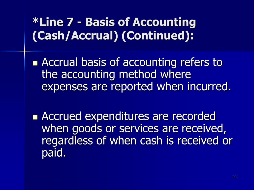 *Line 7 - Basis of Accounting (Cash/Accrual) (Continued):