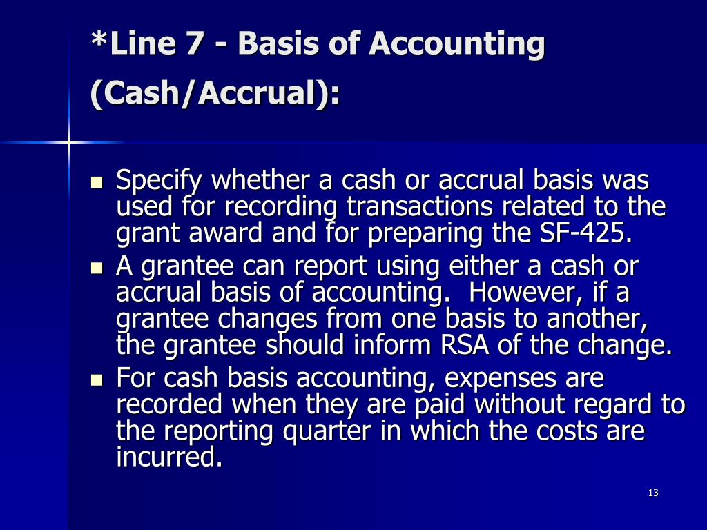 *Line 7 - Basis of Accounting (Cash/Accrual):