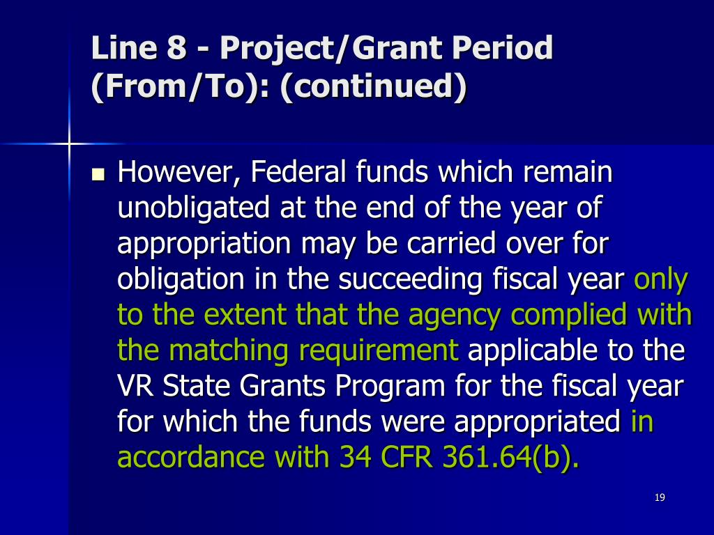 Line 8 - Project/Grant Period (From/To): (continued)