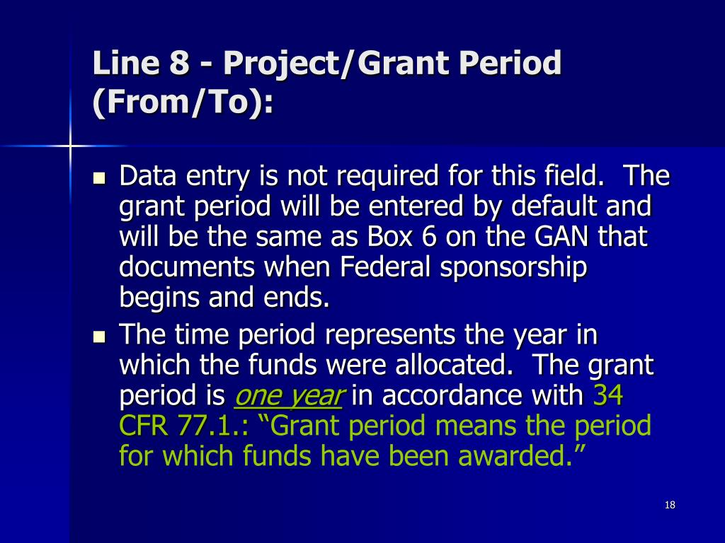 Line 8 - Project/Grant Period (From/To):