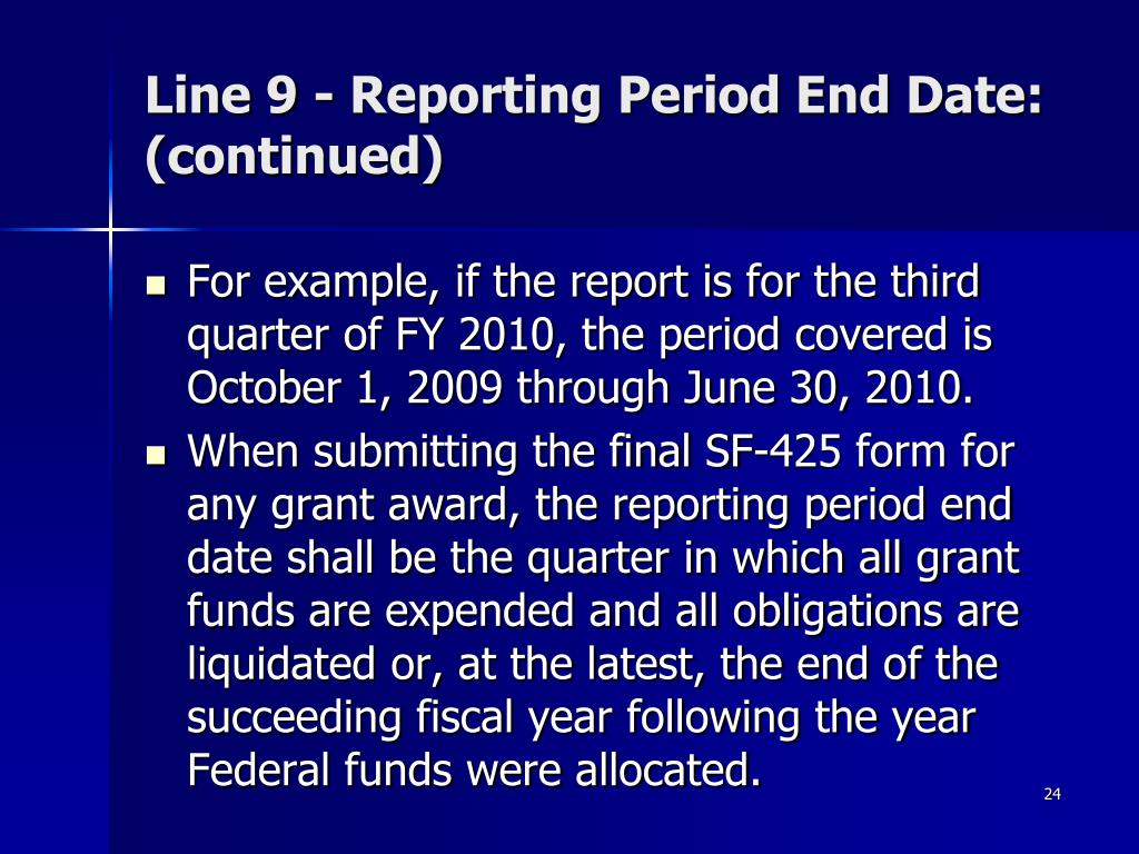 Line 9 - Reporting Period End Date: (continued)