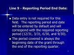 line 9 reporting period end date