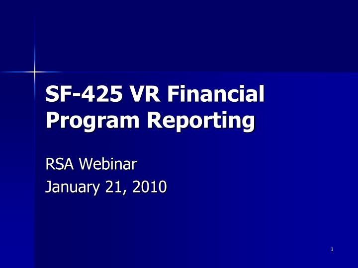 Sf 425 vr financial program reporting l.jpg